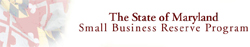 The State of MD Small Business Reserve Program